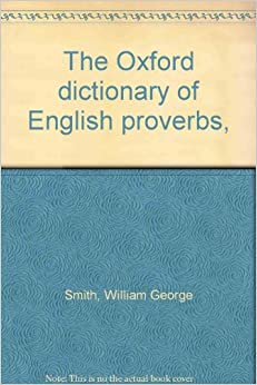 The Oxford dictionary of proverbs