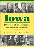Iowa Past to Present: The People and the Prairie (Iowa and the Midwest Experience) Iowa Past to Pre