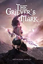 The Griever's Mark (The Griever's Mark series Book 1)