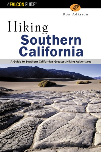 Hiking Southern California: A Guide to Southern California's Greatest Hiking Adventures (Regional Hiking Series)