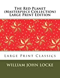 The Red Planet (Masterpiece Collection) Large Print Edition: Large Print Classics