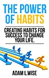 img - for The Power of Habits: Creating Habits For Success to Change Your Life (Success, Habits, Motivational, Inspirational, Self Improvement,Success Mindset, Habit Stacking) book / textbook / text book