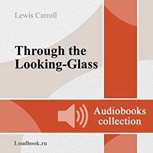 Alisa v Zazerkale [Through the Looking-Glass and What Alice Found There] | [Lewis Carroll]