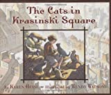 The Cats In Krasinkski Square (0439435404) by Karen Hesse