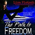 The Path to Freedom: Task Force 125, Book 1 Audiobook by Lisa Pietsch Narrated by Hollie Jackson