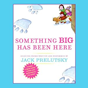 Something Big Has Been Here | [Jack Prelutsky]