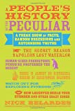 A Peoples History of the Peculiar: A Freak Show of Facts, Random Obsessions and Astounding Truths