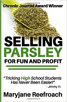 Selling Parsley For Fun And Profit: [Novelty Notebook]