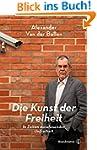 Die Kunst der Freiheit - In Zeiten zu...