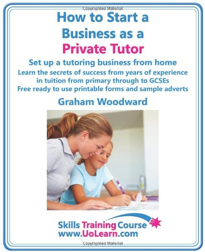 How to Start a Business as a Private Tutor. Set up a tutoring business from home.  Learn the secrets of success from yea