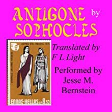 Antigone: Translated by F. L. Light (       UNABRIDGED) by F. L. Light (translator), Sophocles Narrated by Jesse M. Bernstein