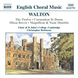 Walton: Twelve (The) / Coronation Te Deum / Missa Brevis