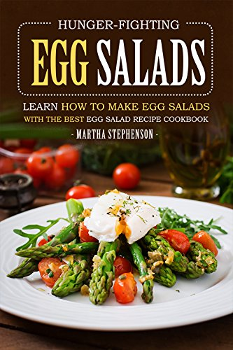 hunger-fighting-egg-salads-learn-how-to-make-egg-salads-with-the-best-egg-salad-recipe-cookbook