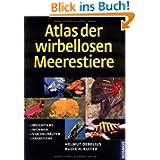 Atlas der Meerestiere - Wirbellose: Weichtiere, Würmer, Stachelhäuter, Krebstiere