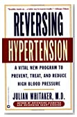 Reversing Hypertension: A Vital New Program to Prevent, Treat, and Reduce High Blood Pressure