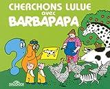 echange, troc Annette Tison, Talus Taylor - Cherchons Lulue avec Barbapapa