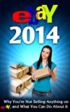 eBay 2014 Why Youre Not Selling Anything on eBay, and What You Can Do About It