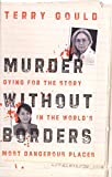Murder Dying for The Story Without In The Worlds Borders: Most Dangerous Places