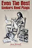 img - for Even The Best Hookers Need Pimps: How to Be a Working Actor in Today's Hollywood by Mornell, Sara (2014) Paperback book / textbook / text book