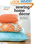 Sew Me! Sewing Home Decor: Easy-to-Ma...