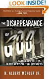 The Disappearance of God: Dangerous Beliefs in the New Spiritual Openness