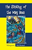 The Sinking of the Wiley Bean (Babysitter Out of Control! Book 5)