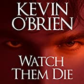 Watch Them Die | [Kevin O'Brien]