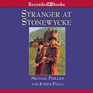 Stranger at Stonewycke: The Stonewycke Legacy, Book 1 | [Michael Phillips]