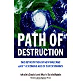 Path of Destruction: The Devastation of New Orleans and the Coming Age of Superstorms ~ John McQuaid
