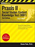 img - for CliffsNotes Praxis II: Social Studies Content Knowledge (0081), 2nd Edition by Pate, Shana (2012) Paperback book / textbook / text book