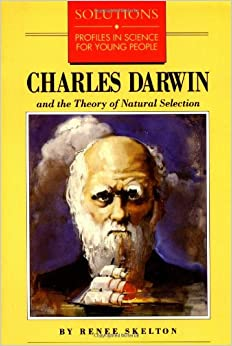 Charles Darwin and the Theory of Natural Selection ...