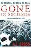 Gone in Seconds (Dr Kate Hanson Book 1)