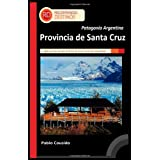 Patagonia Argentina - Provincia de Santa Cruz