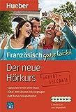 Der neue Hörkurs Französisch ganz leicht: Sprachen lernen ohne Buch / Paket