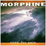 echange, troc Morphine - Cure For Pain