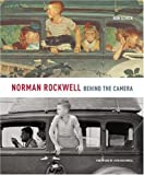 img - for Norman Rockwell: Behind the Camera by Schick, Ron (2009) Hardcover book / textbook / text book