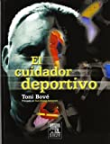 img - for El cuidador deportivo, 1e (Spanish Edition) book / textbook / text book