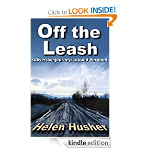 Off the Leash: Subversive Journeys Around Vermont Helen Husher