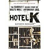 Hotel K: The Shocking Inside Story of Bali's Most Notorious Jailby Kathryn Bonella