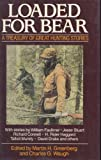 img - for Loaded for Bear : A Treasury of Great Hunting Stories book / textbook / text book
