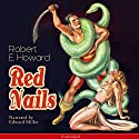 Red Nails Audiobook by Robert E. Howard Narrated by Edward Miller
