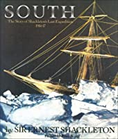 South: The Story of Shackleton's Last Expedition 1914-17