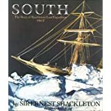 South: The Story of Shackleton's Last Expedition 1914-17 ~ Sir Ernest Henry...