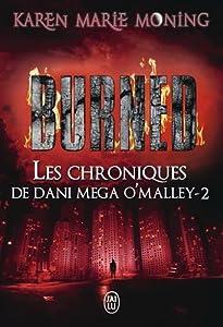 "Afficher ""Les chroniques de Dani Mega O'Malley n° 2 Burned"""