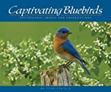 Captivating Bluebirds: Exceptional Images and Observations (1591930731) by Stan Tekiela