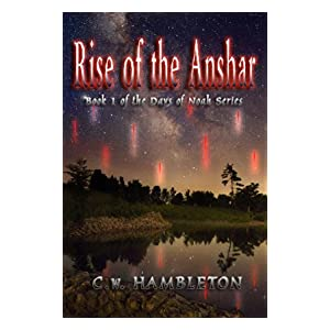 Rise of the Anshar (The Days of Noah Series Book 1)