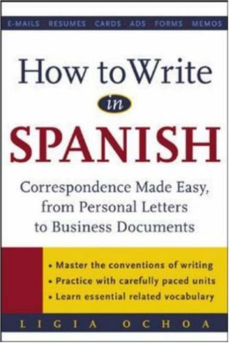 How to Write in Spanish : Correspondence Made Easy, From...