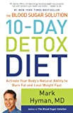 The Blood Sugar Solution 10-Day Detox Diet: Activate Your Bodys Natural Ability to Burn Fat and Lose Weight Fast
