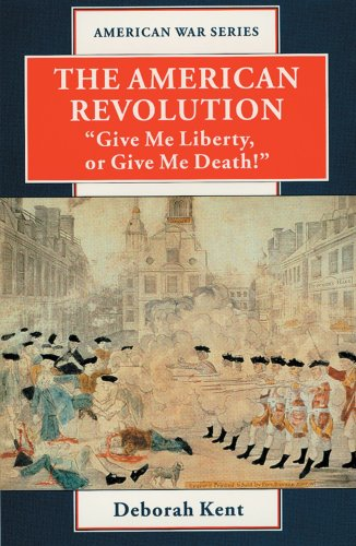 "The American Revolution: ""Give Me Liberty, or Give Me Death!"" (American War)"