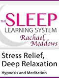 Meditation-Stress and Anxiety Relief Hypnosis(The Sleep Learning System)